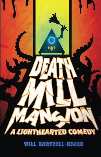 9781441482457: Death Mill Mansion: A Lighthearted Comedy