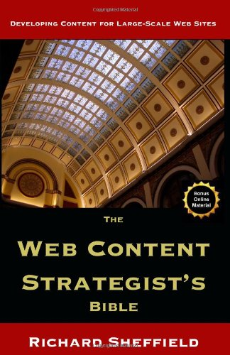 9781441482624: The Web Content Strategist's Bible: The Complete Guide To A New And Lucrative Career For Writers Of All Kinds