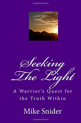 9781441482662: Seeking The Light: A Warrior's Quest For The Truth Within