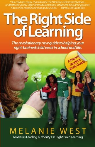 9781441483102: The Right Side Of Learning: Effective Study Skills For Attention Deficit, Dyslexia, And Creative Right-Brained Thinking