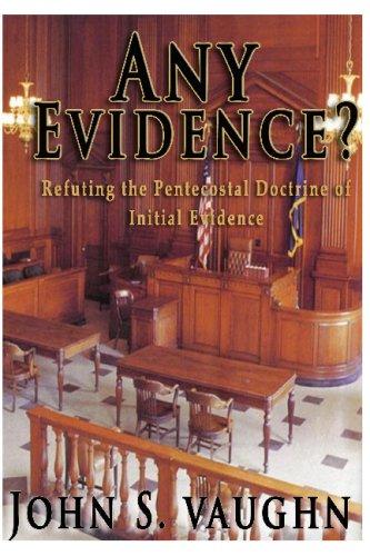 9781441483263: Any Evidence?: Refuting The Pentecostal Doctrine Of Initial Evidence