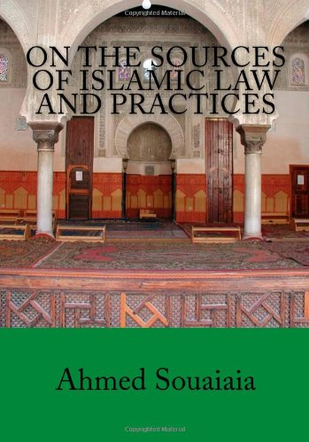 On The Sources Of Islamic Law And Practices: Souaiaia, Ahmed