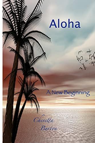 Aloha. A New Beginning: Burton, Chevetta