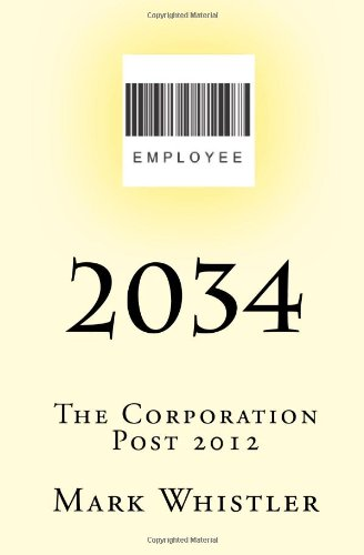9781441485984: 2034: The Corporation - Post 2012