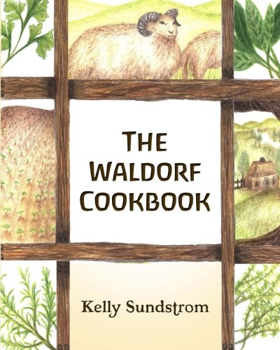 The Waldorf Cookbook: Sundstrom, Kelly