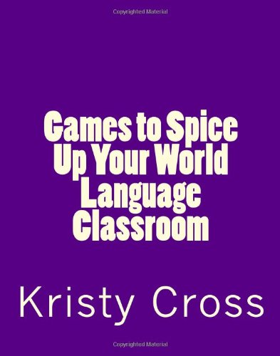 9781441488770: Games To Spice Up Your World Language Classroom