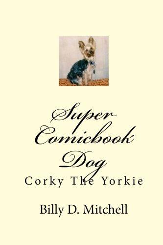 9781441488893: Super Comicbook Dog: Corky The Yorkie