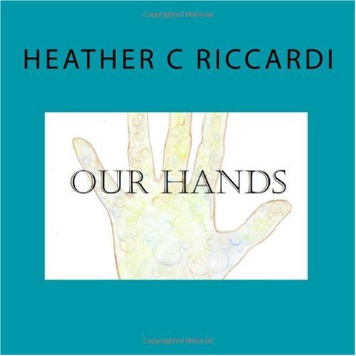 Our Hands: Riccardi, Heather C.