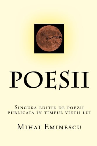 Poesii: Singura Editie De Poezii Publicata In: Eminescu, Mihai