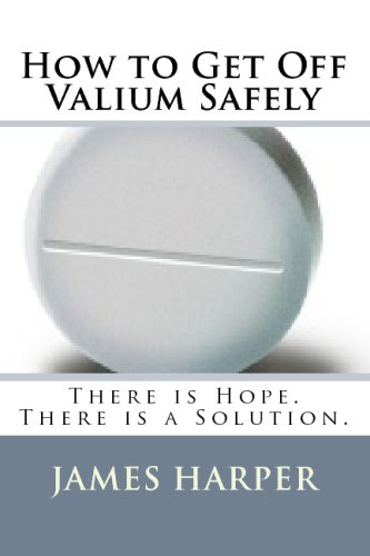 9781441493675: How To Get Off Valium Safely: There Is Hope. There Is A Solution.