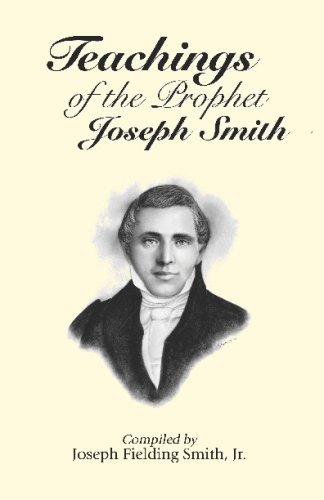 Teachings Of The Prophet Joseph Smith: Smith Jr., Joseph Fielding