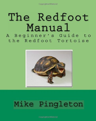 9781441494030: The Redfoot Manual: A Beginner's Guide To The Redfoot Tortoise
