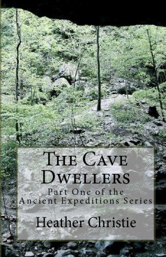 The Cave Dwellers: Part One of the Ancient Expeditions Series: Christie, Heather