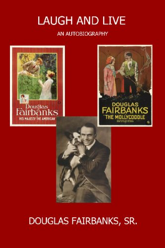 Laugh And Live: An Autobiography: Douglas Fairbanks