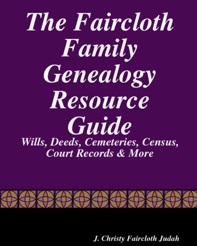9781441495112: The Faircloth Family Genealogy Resource Guide: Faircloth Family Documents, Wills, Deeds & More