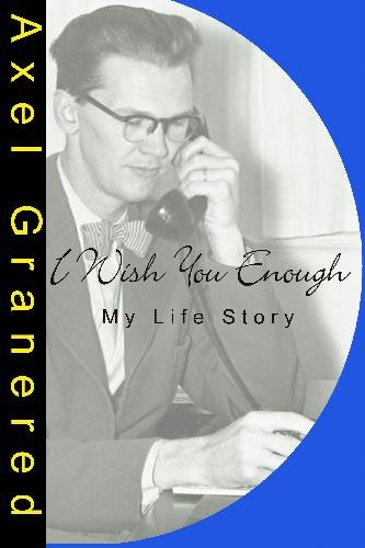 9781441497734: I Wish You Enough - My Life Story