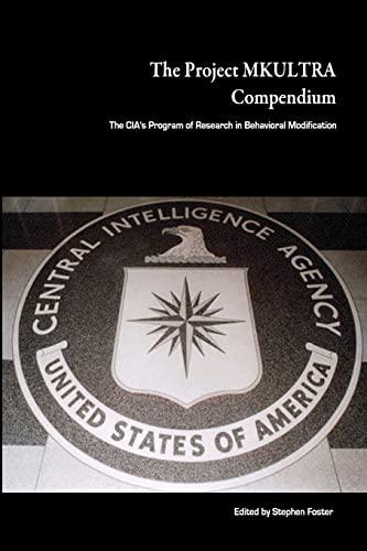 9781441499738: The Project Mkultra Compendium: The CIA's Program Of Research In Behavioral Modification