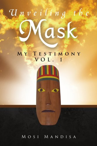 9781441500083: Unveiling the Mask: My Testimony VOL. 1