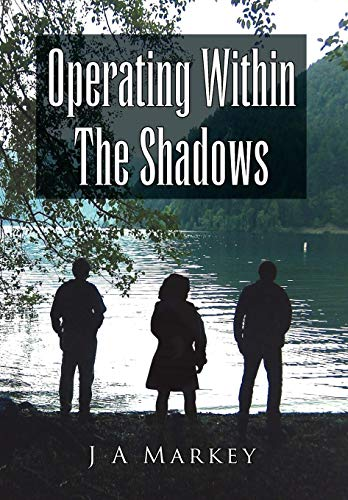 Operating Within the Shadows: J. A. Markey