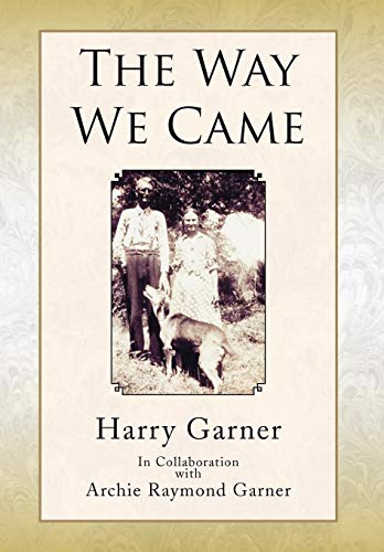 The Way We Came: Harry Garner