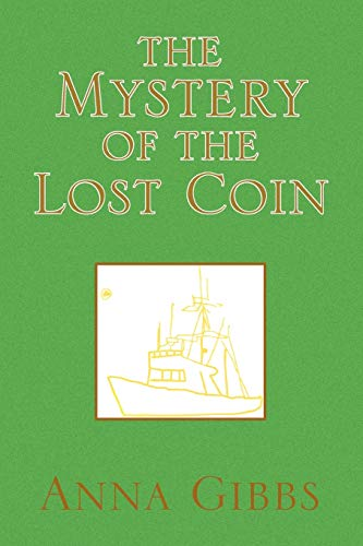 The Mystery of the Lost Coin: Anna Gibbs