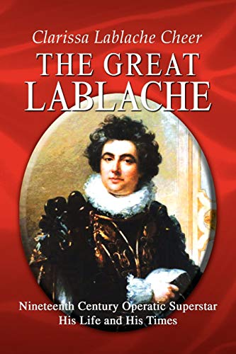 9781441502148: The Great Lablache: Nineteenth Century Operatic Superstar His Life and His Times