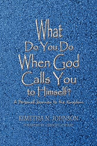 9781441502636: What Do You Do When God Calls You to Himself: A Personal Journey to the Kingdom