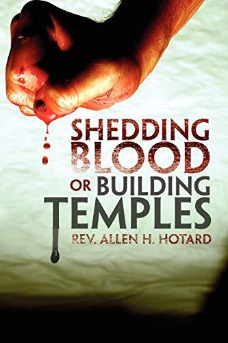 Shedding Blood or Building Temples: Rev. Allen H Hotard
