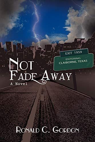 9781441504081: Not Fade Away