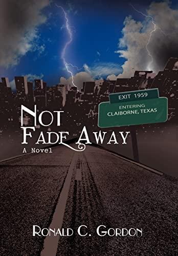 9781441504098: Not Fade Away