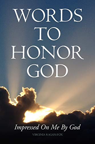 9781441504180: Words to Honor God: Impressed On Me By God