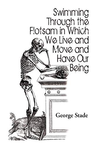 Swimming Through the Flotsam in Which We: George Stade