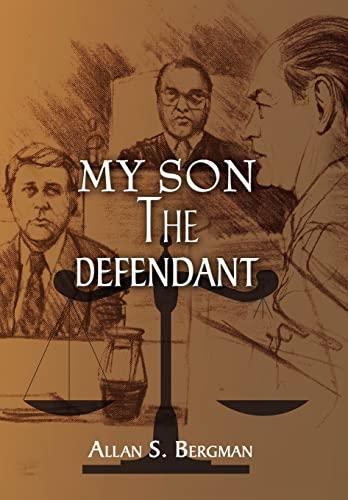 My Son The Defendant.: Bergman, Allan S.