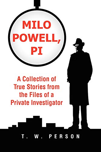 Milo Powell, PI: A Collection of True: Person, T W