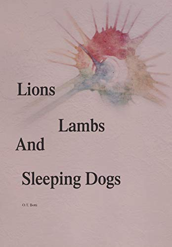 Lions, Lambs, and Sleeping Dogs: O. T. Botti