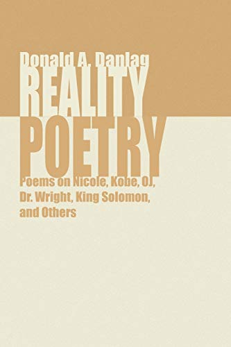 9781441506443: Reality Poetry: Poems on Nicole, Kobe, OJ, Dr. Wright, King Solomon, and Others