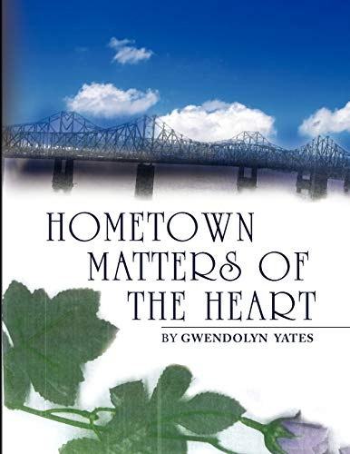 Hometown Matters of the Heart: Gwendolyn Yates