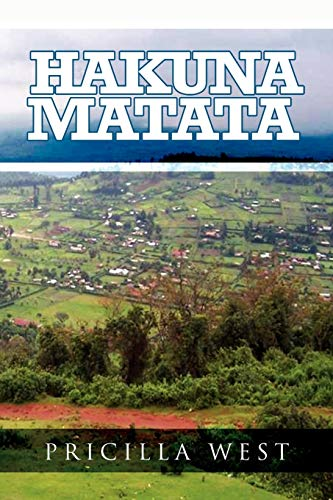 Hakuna Matata: Pricilla West
