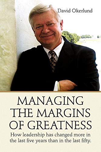 9781441508041: Managing the Margins of Greatness: How leadership has changed more in the last five years than in the last fifty.