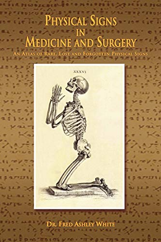 9781441508287: Physical Signs in Medicine & Surgery: An Atlas of Rare, Lost and Forgotten Physical Signs