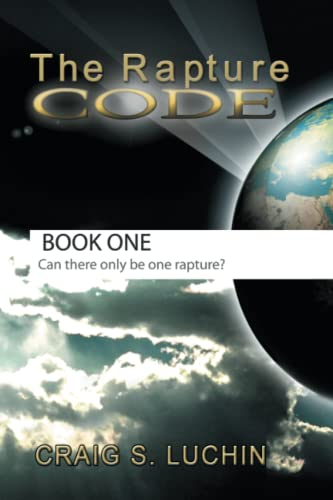 The Rapture Code: Craig S. Luchin