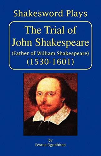 The Trial of John Shakespeare: Festus Ogunbitan