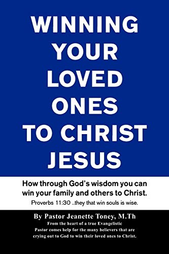 Winning Your Loved Ones ( Others) to Christ: Jeanette Toney