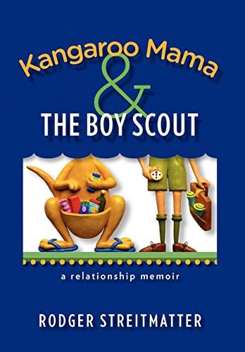 Kangaroo Mama the Boy Scout: Rodger Streitmatter