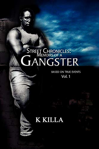 Street Chronicles: Memoirs of a Gangster (Paperback): K Killa