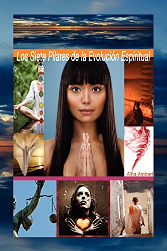 Los Siete Pilares de la Evolución Espiritual (Spanish Edition): Alba Ambert