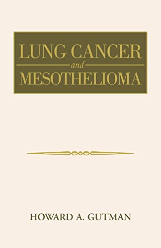 Lung Cancer and Mesothelioma: Howard A. Gutman