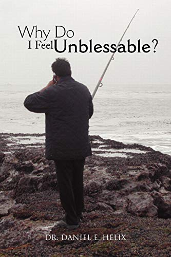 9781441516237: Why Do I Feel Unblessable?