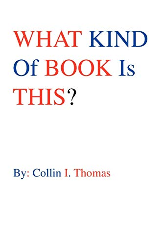 What Kind of Book Is This?: Collin I Thomas