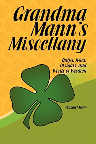 9781441517760: Grandma Mann's Miscellany: Quips, Jokes, Insights, and Words of Wisdom